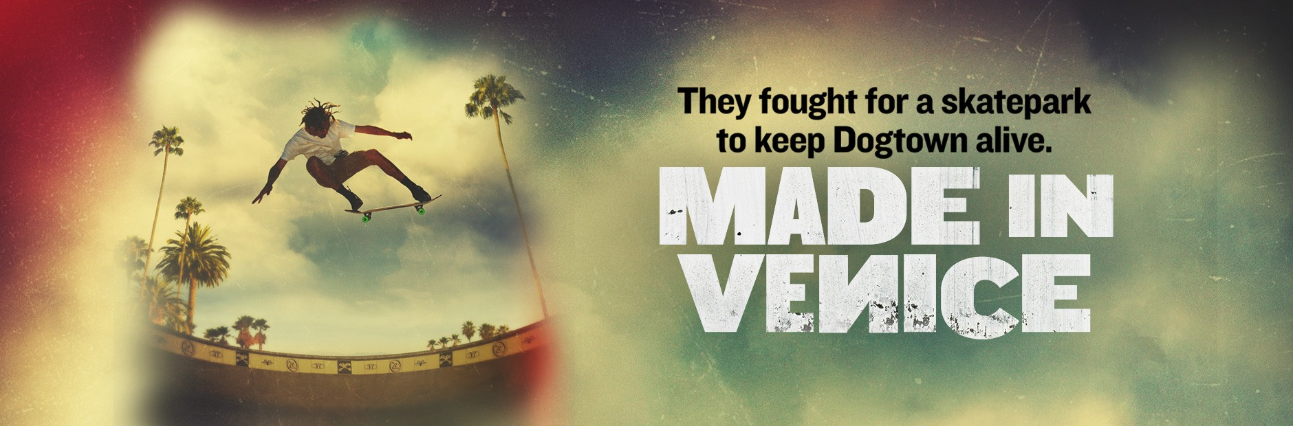 Made In Venice - the rebirth of dogtown