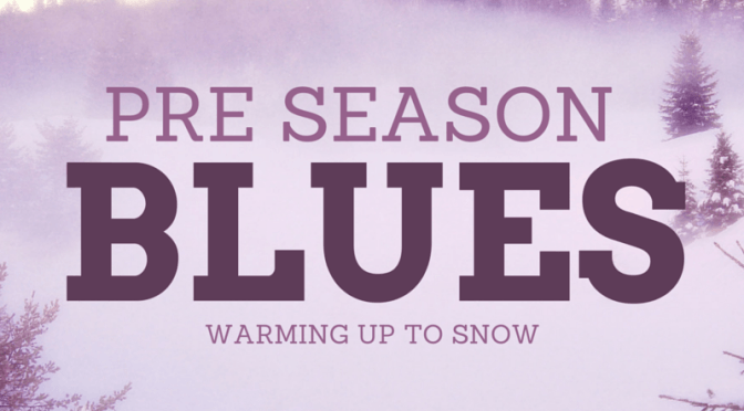 pre-season blues warming up to snow