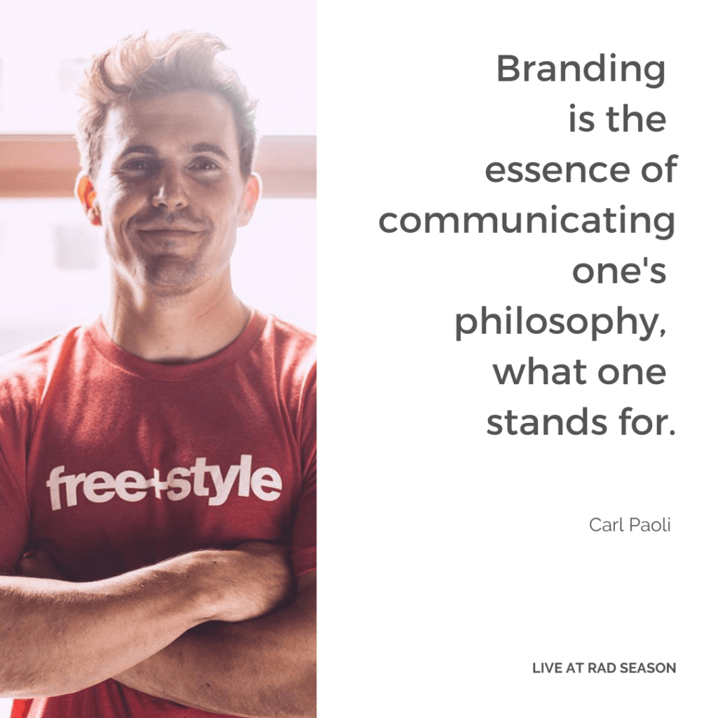 Branding is the essence of communicating one's philosophy, what one stands for
