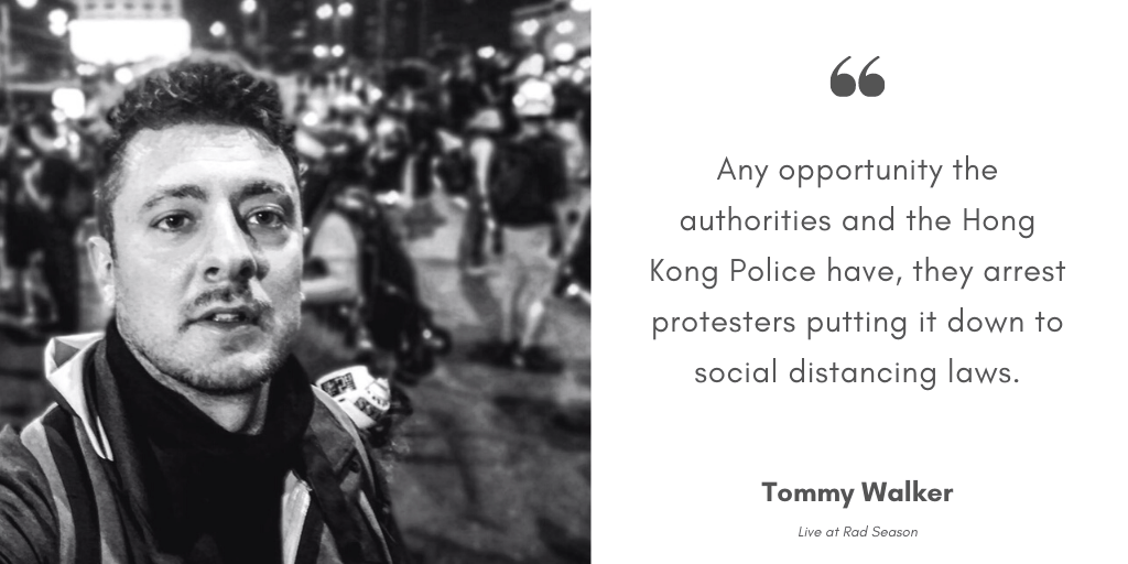 Any opportunity the authorities and the Hong Kong Police have, they arrest protesters putting it down to social distancing laws.