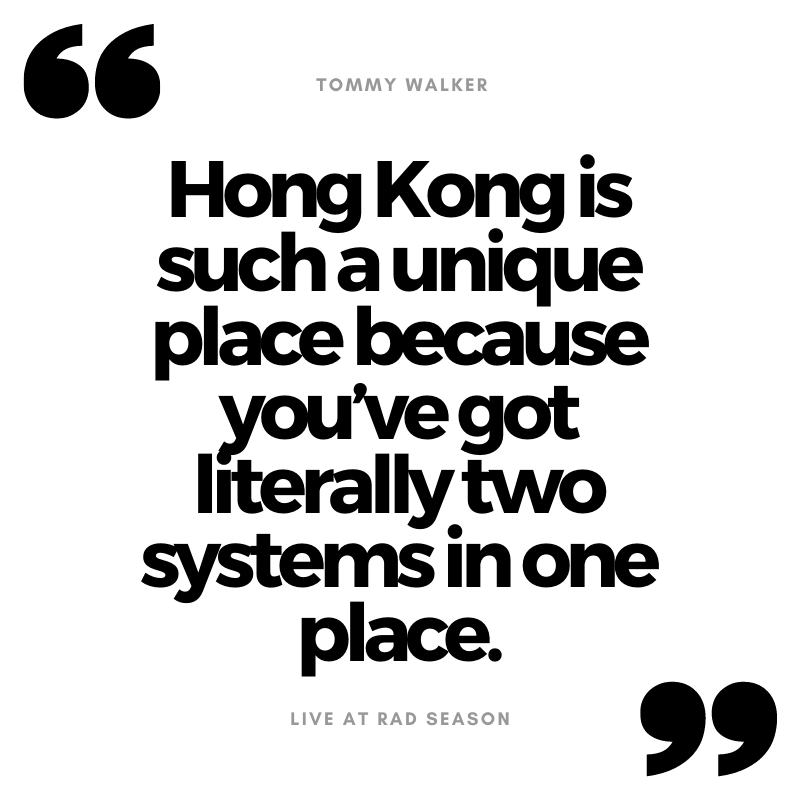 Hong Kong is such a unique place because you've got literally two systems in one place.