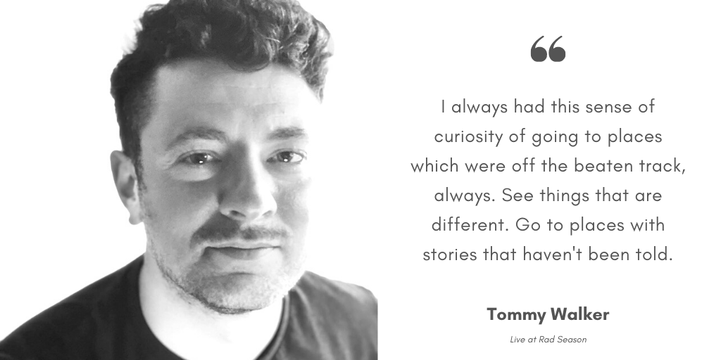 Tommy Walker, a journalist, photographer and travel writer going to places with social unrests and dark tourism