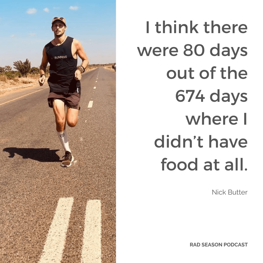 I think there were 80 days out of the 674 days where I didn't have food at all.