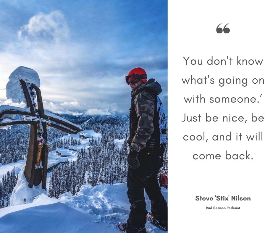 You don't know what's going on with someone.' Just be nice, be cool, and it will come back.