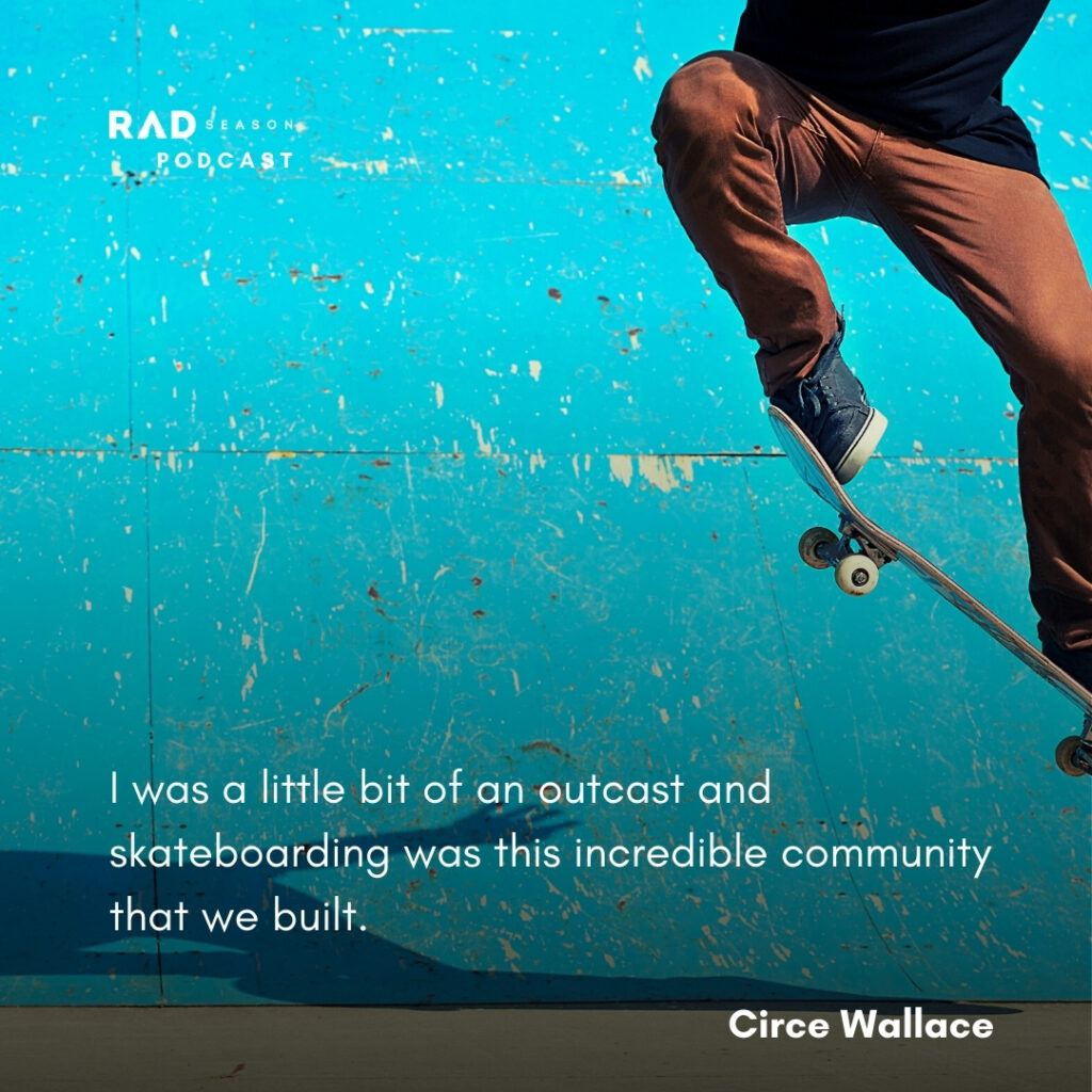 Circe Wallace action sports agent growing up skateboarding