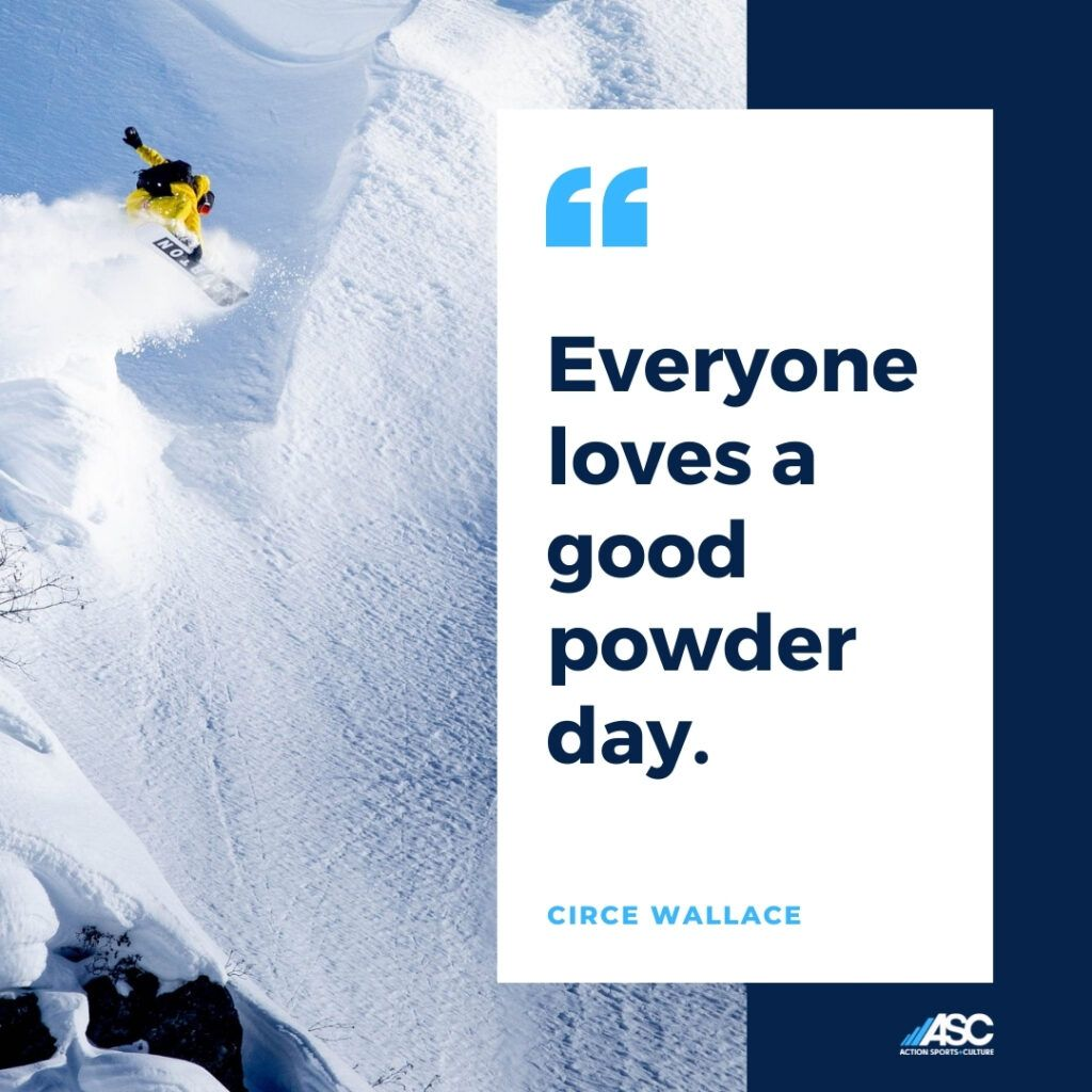 Everyone loves a good powder day. Right?